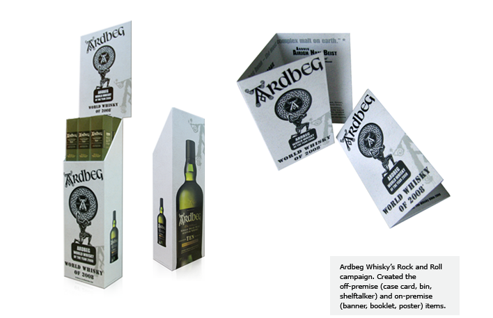 Ardbeg Whisky's Rock and Roll campaign. Created the off-premise (case card, bin, shelftalker) and on-premise (banner, booklet, poster) items.