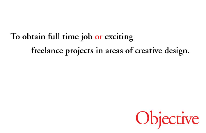 To obtain full time job in areas of creative design.